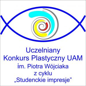 IV Uczelniany Konkurs Plastyczny UAM im. Piotra Wójciaka z cyklu